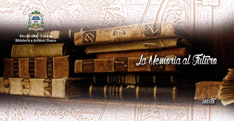 La memoria al futuro: digitalizzazione dei fondi archivistici e librari della diocesi di Alife-Caiazzo