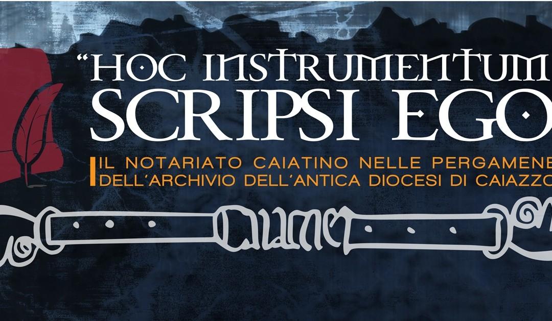 """Dopo mezzo secolo il ritorno delle pergamene dell'antica Diocesi di Caiazzo: """"Hoc instrumentum scripsi ego"""" – La mostra"""