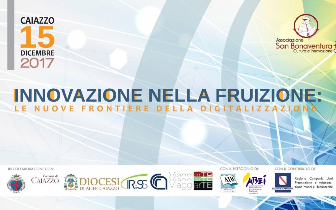 Innovazione nella fruizione – il Convegno dell'Associazione San Bonaventura Onlus in collaborazione con Diocesi di Alife-Caiazzo